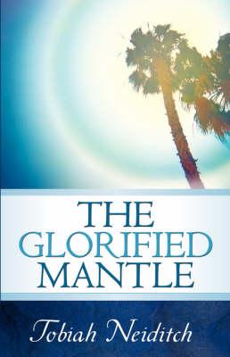 The Glorified Mantle (Paperback)