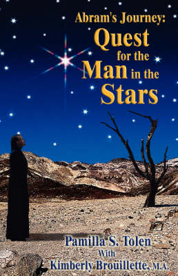 Abram's Journey: Quest for the Man in the Stars (Hardback)