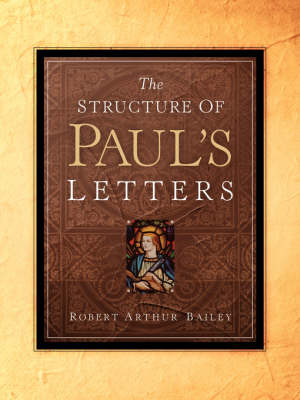 The Structure of Paul's Letters (Paperback)