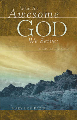 What an Awesome God We Serve: Memoirs from God (Paperback)