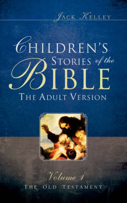 Children's Stories of the Bible the Adult Version (Paperback)