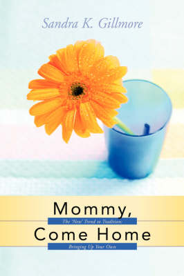 Mommy, Come Home (Paperback)