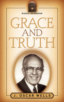 Grace and Truth (Paperback)