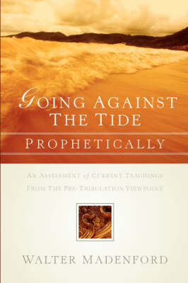 Going Against the Tide-Prophetically (Paperback)