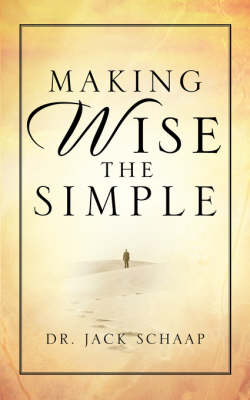Making Wise the Simple (Paperback)