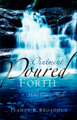 Ointment Poured Forth (Paperback)