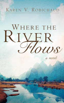 Where The River Flows (Paperback)