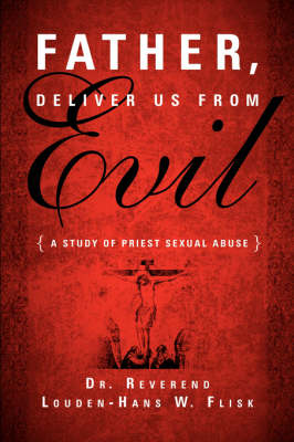 Father, Deliver Us from Evil (Paperback)