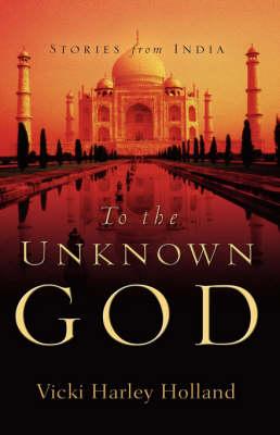 To The Unknown God (Hardback)