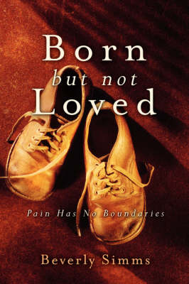 Born, But Not Loved (Paperback)