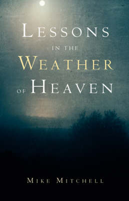 Lessons in the Weather of Heaven (Paperback)