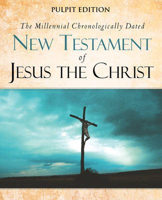 The Millennial Chronologically Dated New Testament of Jesus the Christ (Paperback)