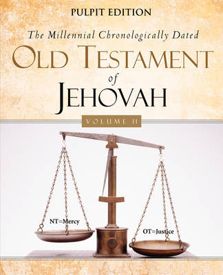 The Millennial Chronologically Dated Old Testament of Jehovah Vol. II (Paperback)
