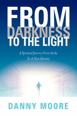 From Darkness to the Light (Paperback)