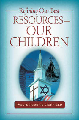 Refining Our Best Resources-Our Children (Paperback)