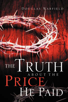 The Truth about the Price He Paid (Paperback)