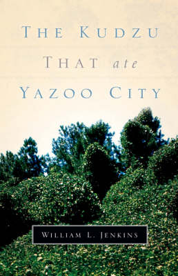 The Kudzu That Ate Yazoo City (Hardback)
