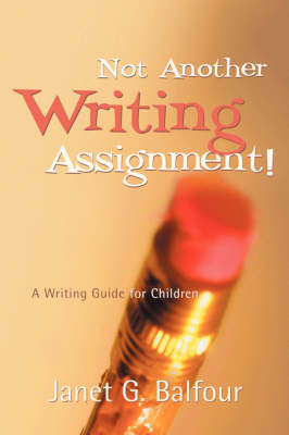 Not Another Writing Assignment! (Paperback)