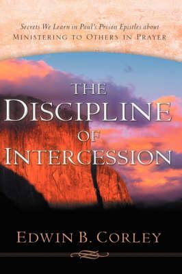 The Discipline of Intercession (Paperback)