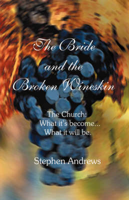 The Bride and the Broken Wineskin (Paperback)