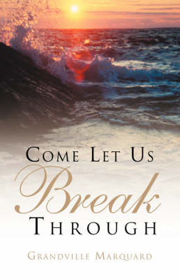 Come Let Us Break Through (Paperback)