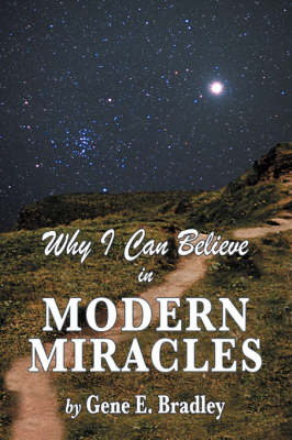 Why I Can Believe in Modern Miracles (Paperback)