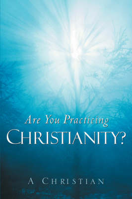 Are You Practicing Christianity? (Paperback)