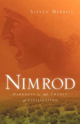 Nimrod-Darkness in the Cradle of Civilization (Hardback)