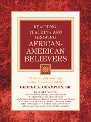 Reaching, Teaching and Growing African-American Believers (Paperback)