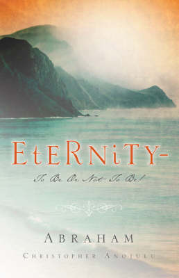 Eternity-To Be Or Not To Be! (Paperback)