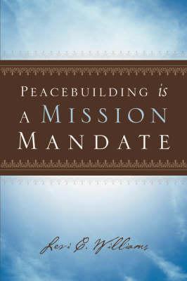 Peacebuilding Is a Mission Mandate (Paperback)