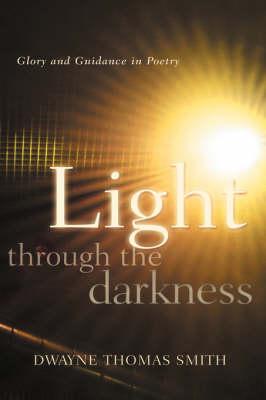 Light Through the Darkness (Hardback)