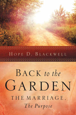 Back to the Garden, the Marriage, the Purpose (Paperback)