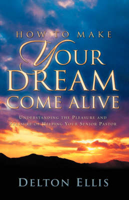 How to Make Your Dream Come Alive (Hardback)