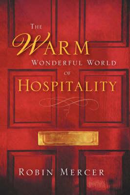 The Warm Wonderful World of Hospitality (Paperback)