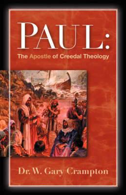 Paul: The Apostle of Creedal Theology (Paperback)