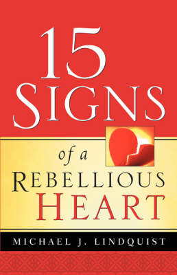 15 Signs of a Rebellious Heart (Paperback)