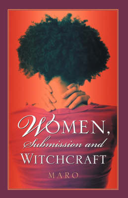 Women, Submission and Witchcraft (Paperback)