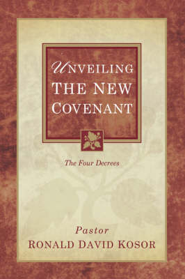 Unveiling the New Covenant (Paperback)