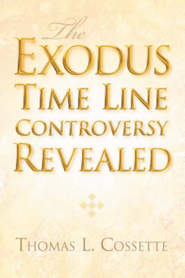 The Exodus Time Line Controversy Revealed (Paperback)