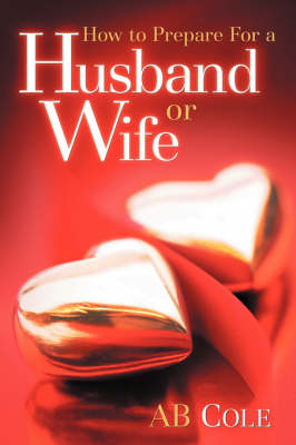How to Prepare for a Husband or Wife (Paperback)