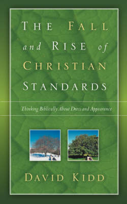 The Fall and Rise of Christian Standards (Paperback)