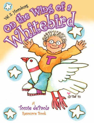 On the Wing of a Whitebird: A Tomie dePaola Resource Book (Paperback)
