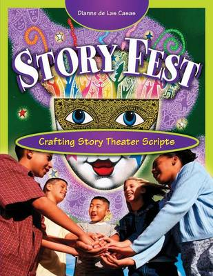 Story Fest: Crafting Story Theater Scripts (Paperback)