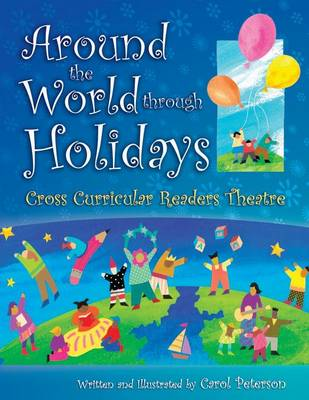 Around The World Through Holidays: Cross Curricular Readers Theatre - Readers Theatre (Paperback)