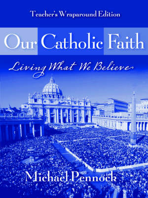 Our Catholic Faith: Leader Edition: Living What We Believe (Paperback)