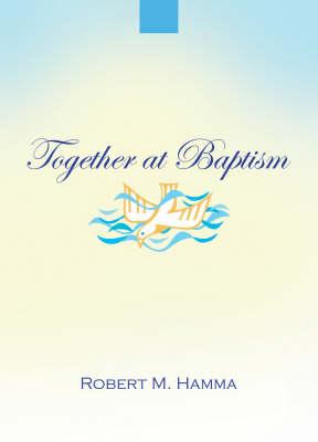 Together at Baptism: Preparing, Celebrating and Living the Sacrament (Paperback)