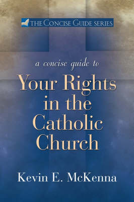 A Concise Guide to Your Rights in the Catholic Church - Concise Guide (Paperback)