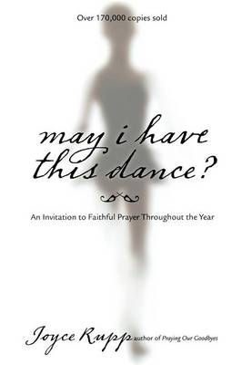 May I Have This Dance: An Invitation to Faithful Prayer Throughout the Year (Paperback)