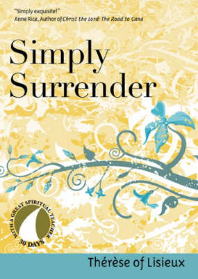 Simply Surrender: Therese of Lisieux - 30 Days with a Great Spiritual Teacher (Paperback)